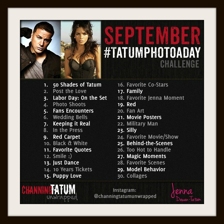 Channing Tatum Unwrapped September Tatum Photo a Day Challenge